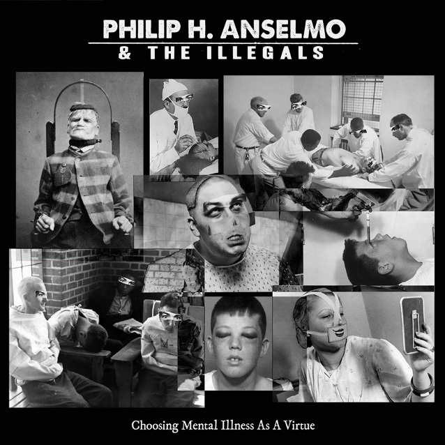 PHILIP H. ANSELMO &#038; THE ILLEGALS: <br /> «Choosing Mental Illness» [streaming]