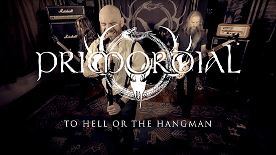 PRIMORDIAL: <br /> «To Hell Or The Hangman» [vídeo-clip]